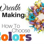 Wreath Making – How to Choose Colors