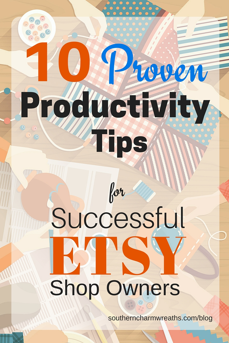10 Productivity tips for successful etsy shop owners