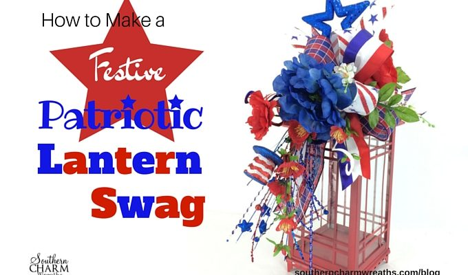 How to Make a Festive Patriotic Lantern Swag