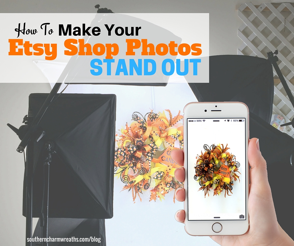 How To Quickly Make Your Etsy Shop Photos Stand Out