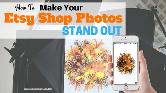 How To Make Your Etsy Shop Photos Stand Out