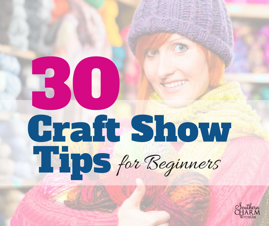 30 craft show tips for beginners southern charm wreaths for Best sellers at craft fairs 2016