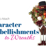 How to Attach Character Embellishments to Wreaths