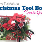 How to Make a Christmas Tool Box Centerpiece