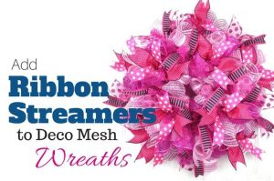 How to add ribbon streamers to deco mesh wreaths by Southern Charm Wreaths