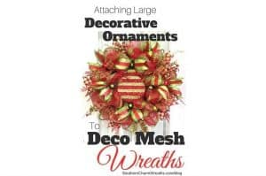 Attaching Large Decorative Ornaments to Deco Mesh Wreaths