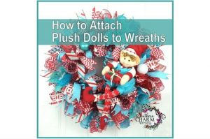 How to Attach a Plush Doll to Wreath