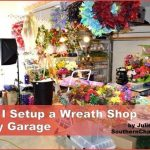 How I Setup A Wreath Shop In My Garage