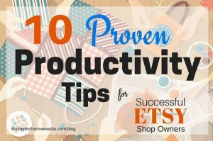 Productivity tips for successful etsy shops