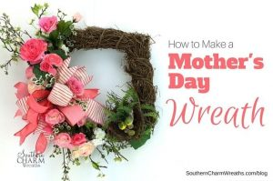 How to Make a Beautiful Mother's Day Wreath