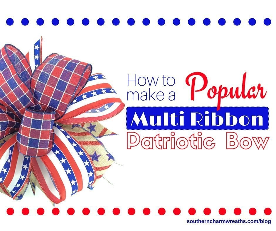 How to Make a Popular Multi Ribbon Patriotic Bow