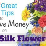 7 Great Tips to Save Money on Silk Flowers