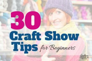 30 Craft Show Tips for Beginners by www.southerncharmwreaths.com