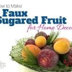 How to Make Faux Sugared Fruit
