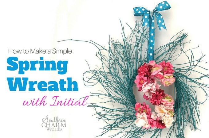 How to Make a Simple Spring Wreath With Initial by Southern Charm Wreaths