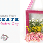 Picture Frame Wreath Tutorial for Mother's Day