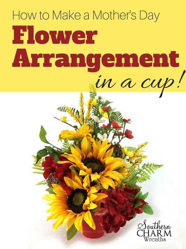 How To Make A Motheru0027s Day Flower Arrangement In A Cup