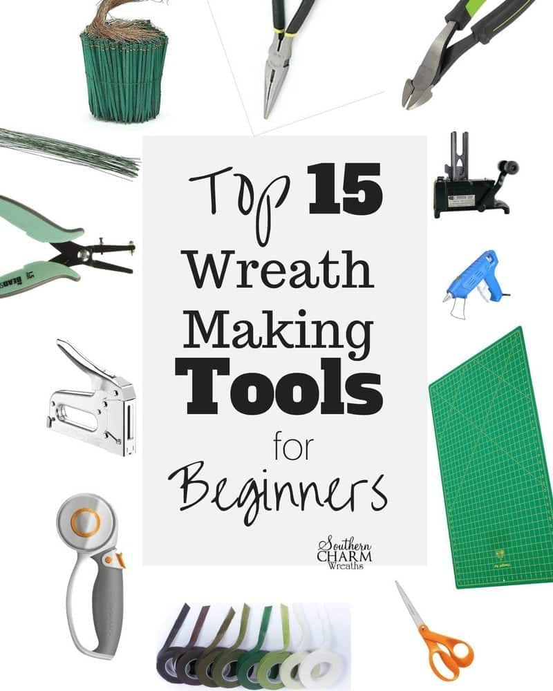 Top 15 Wreath Making Tools by Southern Charm Wreaths