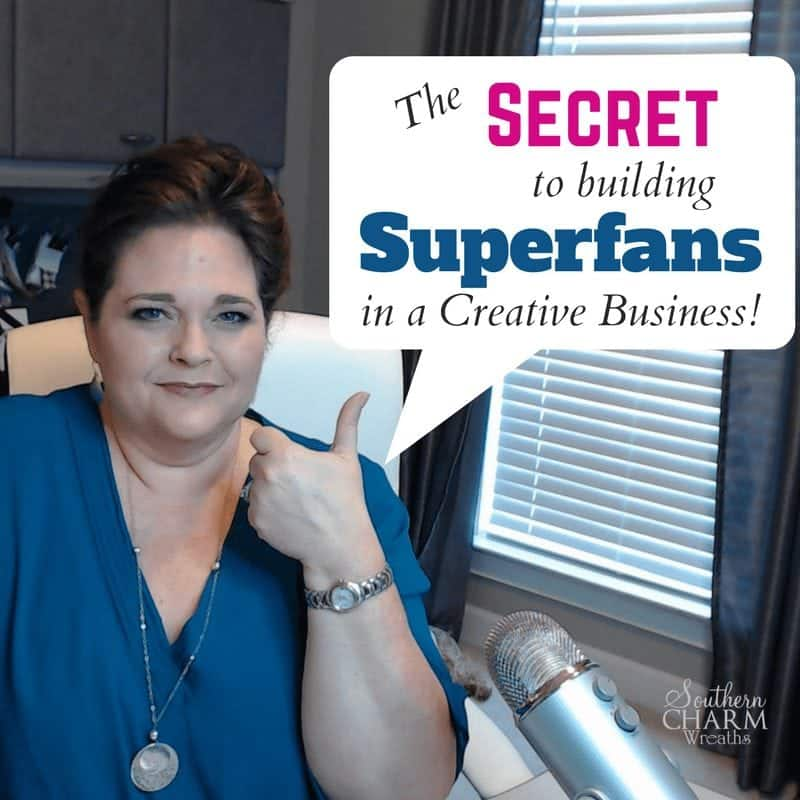 The Secret to building Superfans in a Creative Business