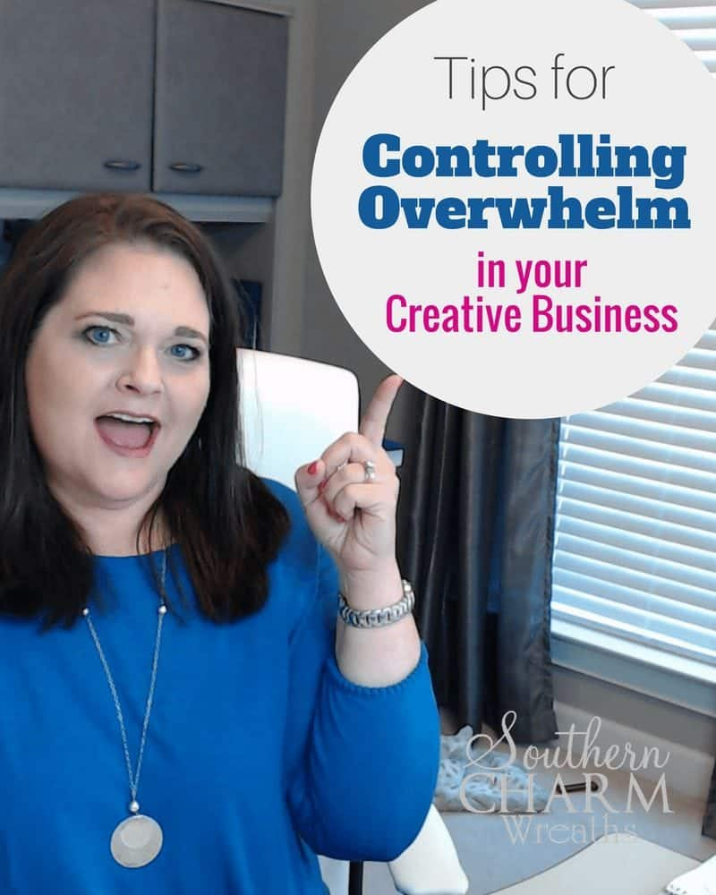 Tips for Controlling the Overwhelm in Your Creative Business