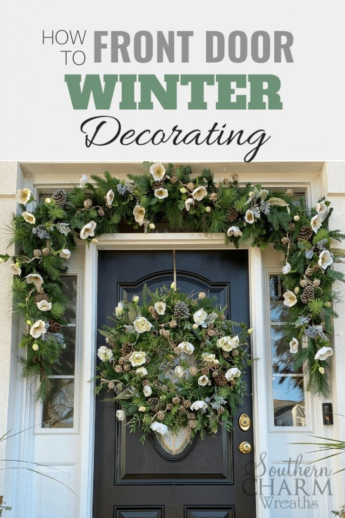 """How to decorate your front door for Winter"" Winter front doorscape with evergreen garland, silk flowers, and pinecones."