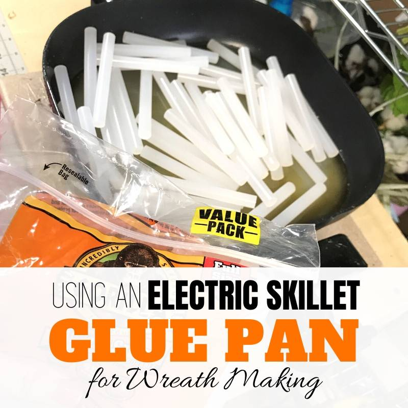 """Using an electric skillet glue pan for wreath making"" glue sticks melting in skillet"