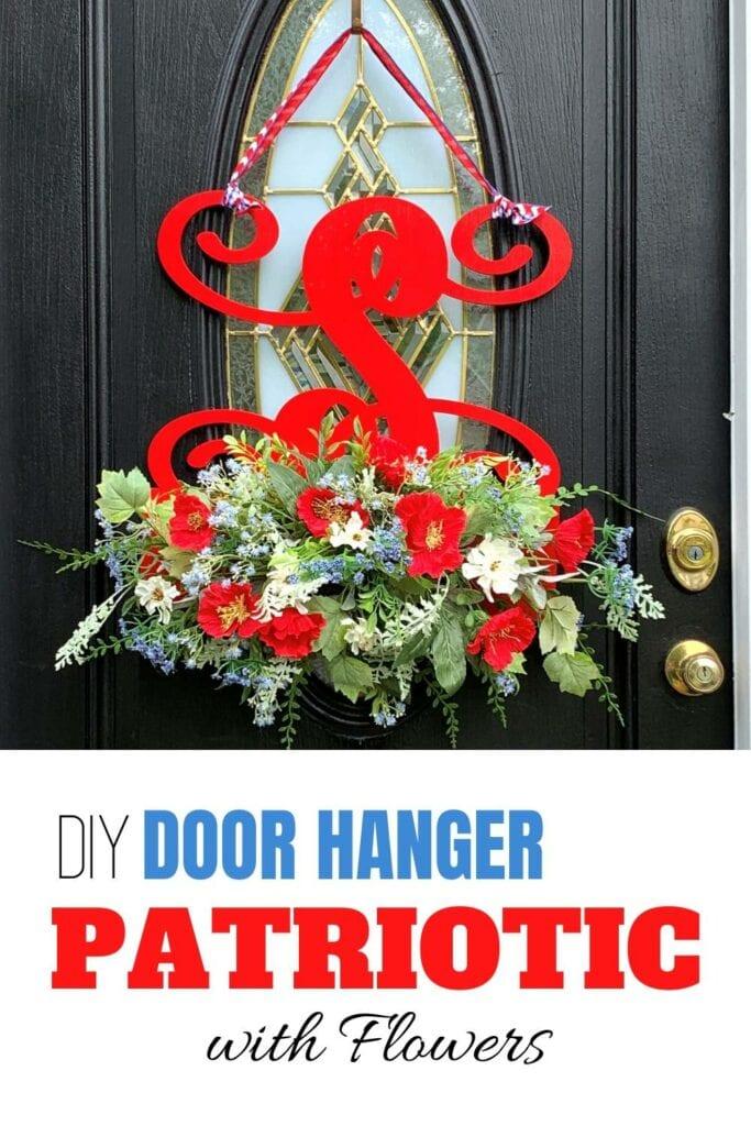 """DIY Patriotic Door Hanger with Flowers"" red white and blue monogram"
