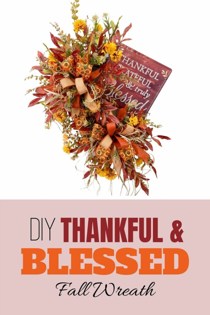 Fall wreath with sign that says thankful, grateful, and truly blessed.