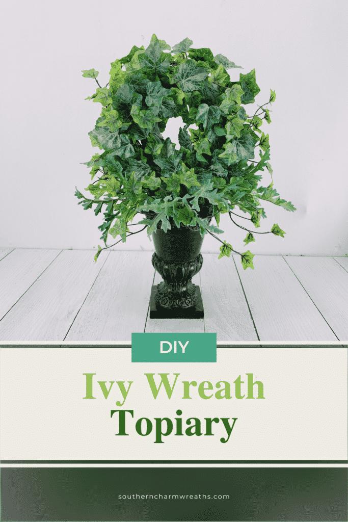 DIY Ivy wreath topiary