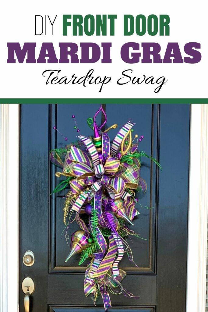 DIY Front Door Mardi Gras Teardrop swag