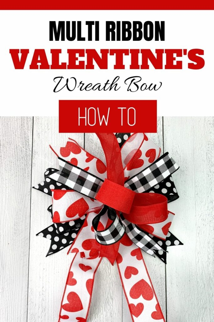 Multi ribbon Valentine's Day bow with red ribbon, black and white checkered ribbon, ribbon with red hearts, and black and white polka dot ribbon