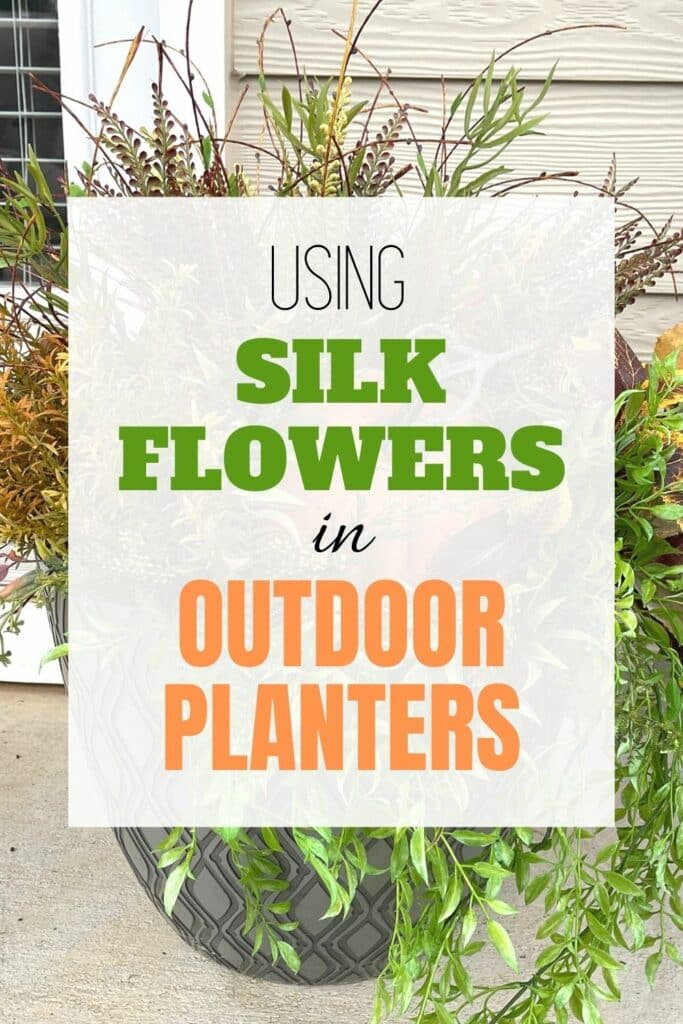 Using silk flowers in outdoor planters